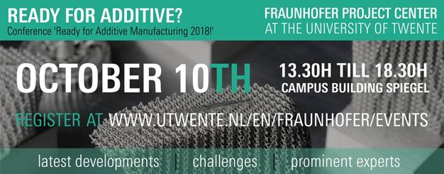 10 oktober 2018 | Conferentie 'Ready for Additive Manufacturing 2018!'